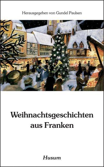 Weihnachtsgeschichten aus Franken als Buch