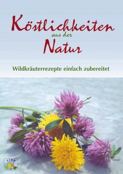 Köstlichkeiten aus der Natur als Buch
