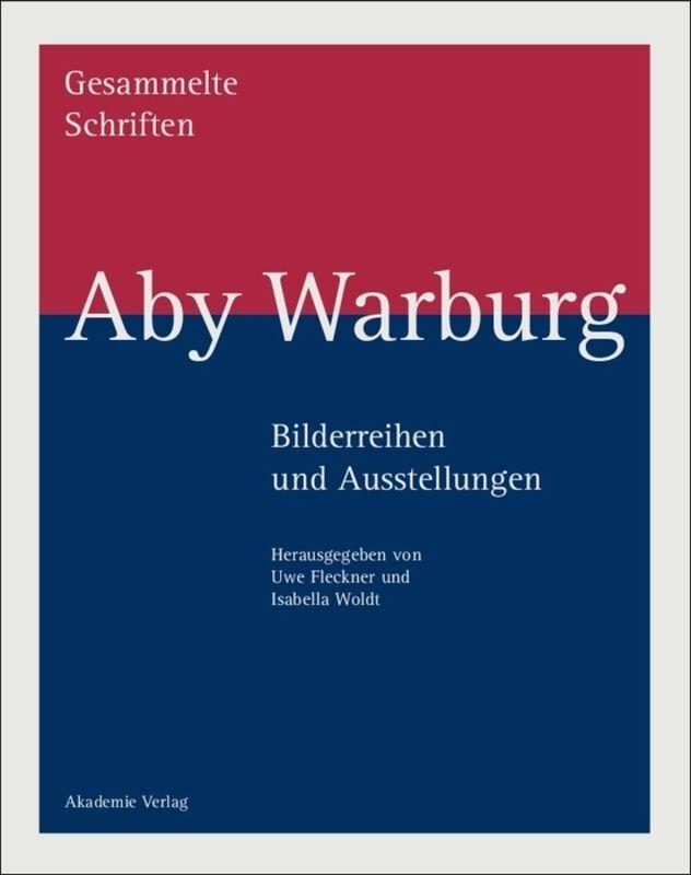 Bilderreihen und Ausstellungen Aby Warburg als Buch