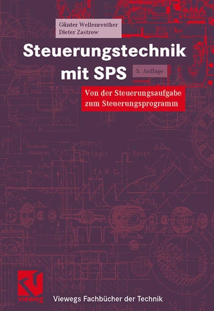 Steuerungstechnik mit SPS als Buch von Günter Wellenreuther, Dieter Zastrow