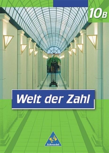 Welt der Zahl 10 B. Schülerband. Nordrhein-Westfalen. Euro-Ausgabe als Buch