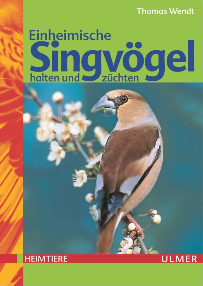 Einheimische Singvögel halten und züchten als Buch
