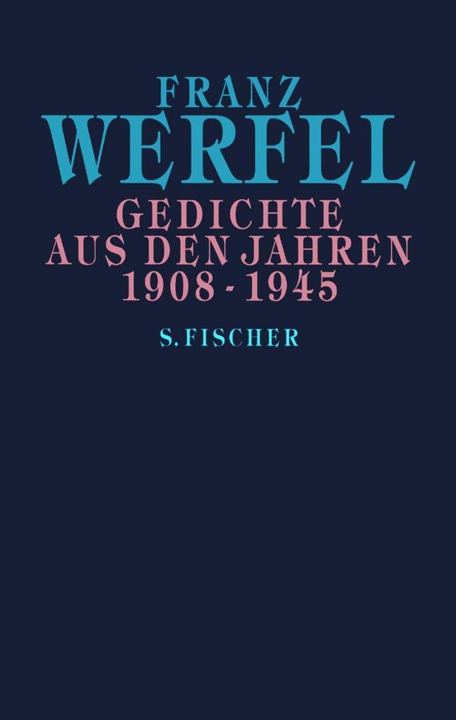 Gedichte aus den Jahren 1908 - 1945 als Buch