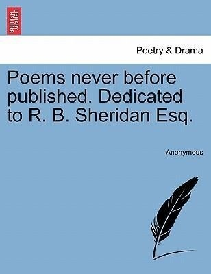 Poems never before published. Dedicated to R. B. Sheridan Esq. als Taschenbuch von Anonymous - British Library, Historical Print Editions