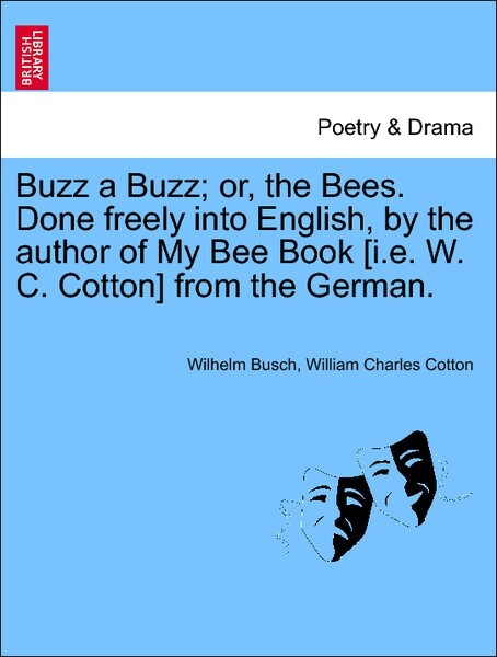 Buzz a Buzz; or, the Bees. Done freely into Eng...