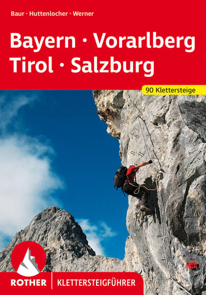 Klettersteige Bayern - Vorarlberg - Tirol - Salzburg als Buch