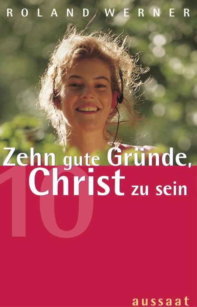 Zehn gute Gründe, Christ zu werden als Buch