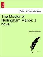 The Master of Hullingham Manor: a novel. als Taschenbuch von Bernard Wentworth