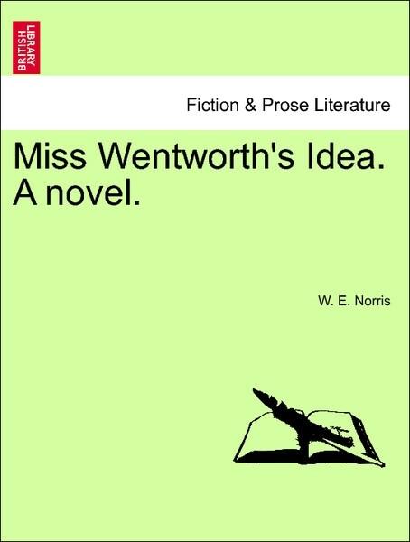 Miss Wentworth's Idea. A novel. Vol. II als Taschenbuch von W. E. Norris