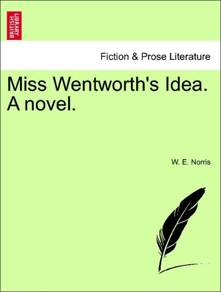 Miss Wentworth's Idea. A novel. als Taschenbuch von W. E. Norris