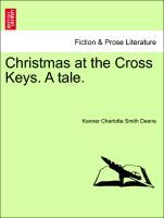 Christmas at the Cross Keys. A tale. als Taschenbuch von Kenner Charlotte Smith Deene - British Library, Historical Print Editions