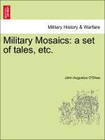Military Mosaics: a set of tales, etc. als Taschenbuch von John Augustus O´Shea - British Library, Historical Print Editions
