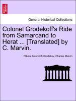 Colonel Grodekoff´s Ride from Samarcand to Herat ... [Translated] by C. Marvin. als Taschenbuch von Nikolai Ivanovich Grodekov, Charles Marvin - British Library, Historical Print Editions