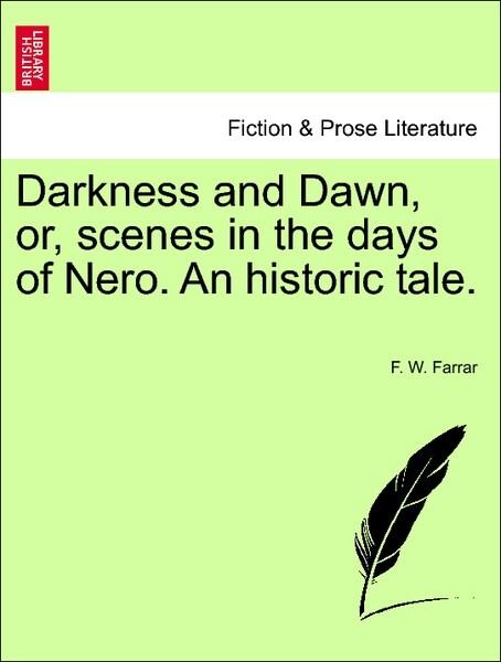 Darkness and Dawn, or, scenes in the days of Nero. An historic tale. VOL. II. als Taschenbuch von F. W. Farrar - British Library, Historical Print Editions