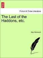 The Last of the Haddons, etc. als Taschenbuch von May Wentworth