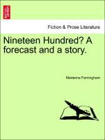 Nineteen Hundred? A forecast and a story. als Taschenbuch von Marianne Farningham - British Library, Historical Print Editions