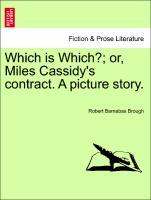 Which is Which?; or, Miles Cassidy´s contract. A picture story. Volume II. als Taschenbuch von Robert Barnabas Brough - British Library, Historical Print Editions
