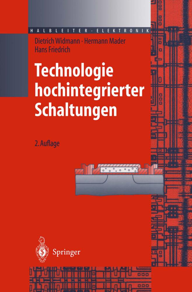 Technologie hochintegrierter Schaltungen als Buch von Dietrich Widmann, Hermann Mader, Hans Friedrich