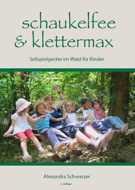 Schaukelfee & Klettermax als Buch von Alexandra Schwarzer