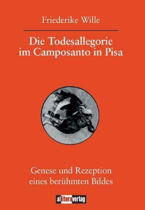 Die Todesallegorie im Camposanto in Pisa als Buch