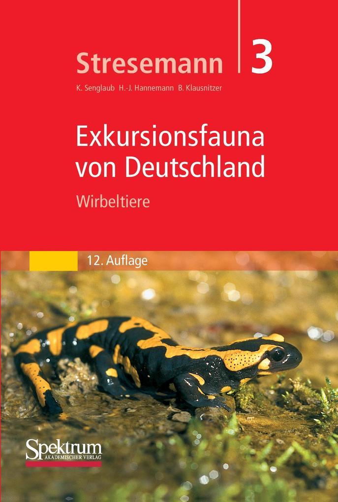 Stresemann - Exkursionsfauna von Deutschland. Band 3: Wirbeltiere als Buch