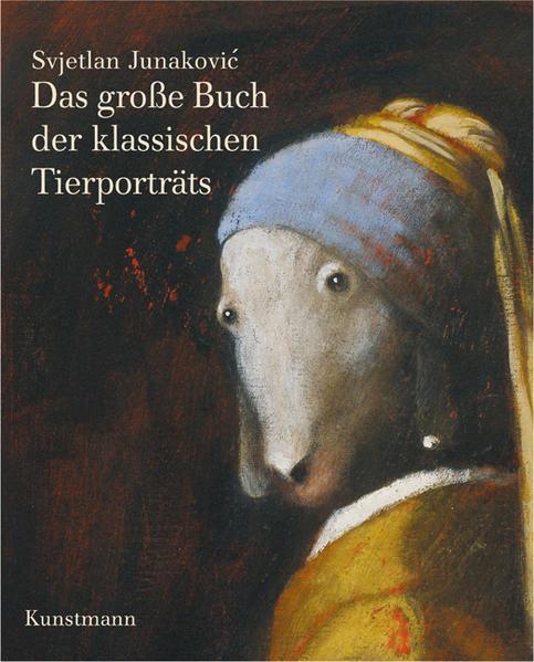 Das große Buch der klassischen Tierporträts als Buch von Svjetlan Junakovic