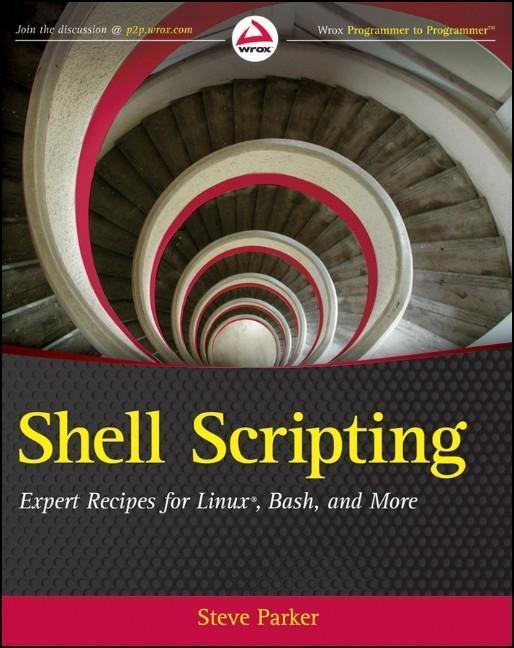 Shell Scripting: Expert Recipes for Linux, Bash...