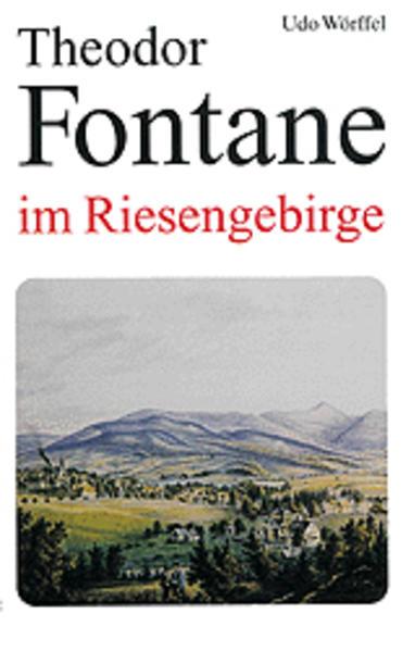 Theodor Fontane im Riesengebirge als Buch von Udo Wörffel