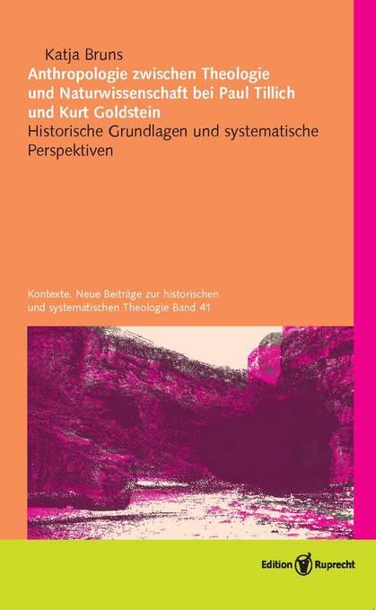 Anthropologie zwischen Theologie und Naturwissenschaft bei Paul Tillich und Kurt Goldstein als Buch