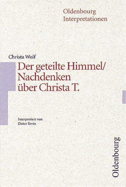 Der geteilte Himmel/ Nachdenken über Christa T. Interpretationen als Taschenbuch
