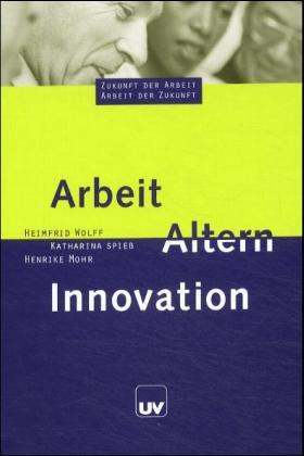 Arbeit, Altern, Innovation als Buch