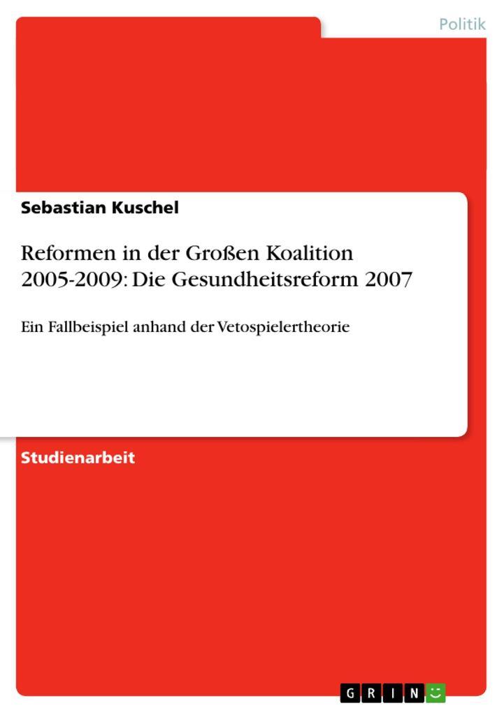 Reformen in der Großen Koalition 2005-2009: Die...