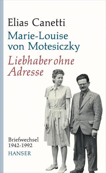 Liebhaber ohne Adresse als Buch von Elias Canetti, Marie-Louise von Motesiczky