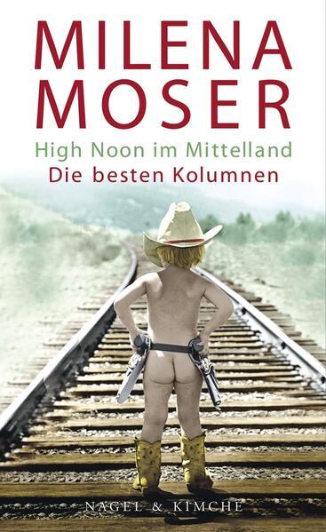 High Noon im Mittelland als Buch von Milena Moser
