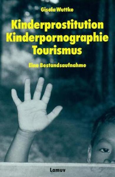 Kinderprostitution Kinderpornographie Tourismus als Taschenbuch