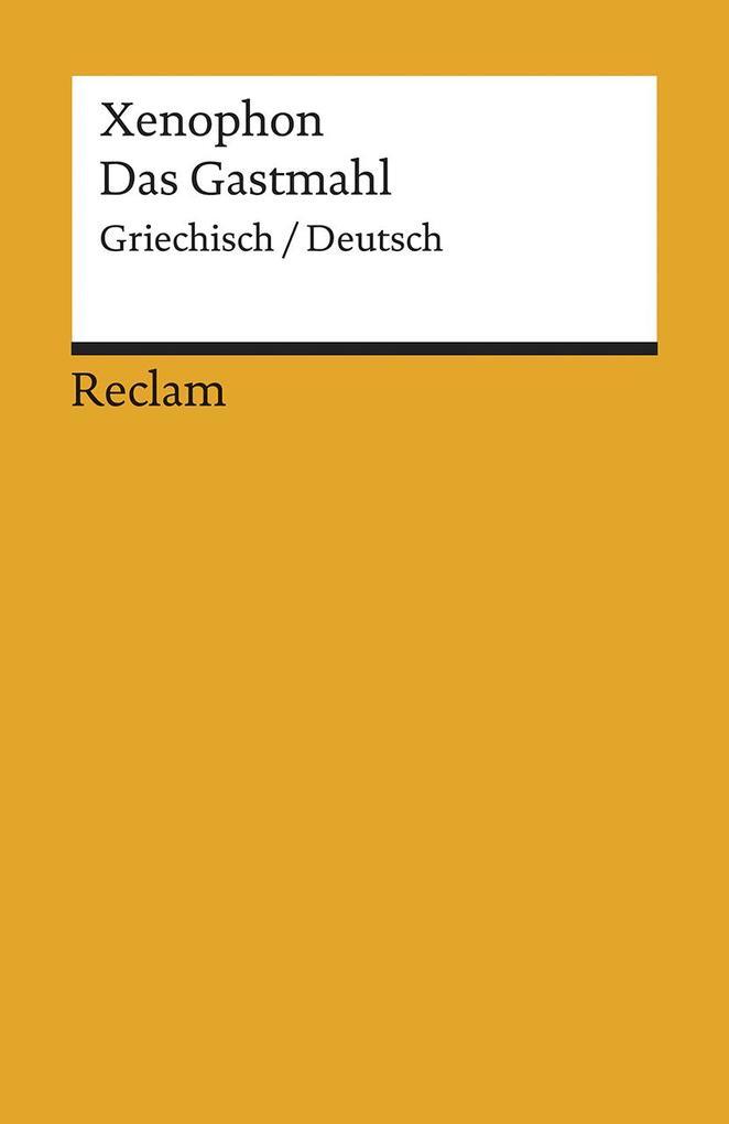 Das Gastmahl als Taschenbuch von Xenophon, Ekkehard Stärk