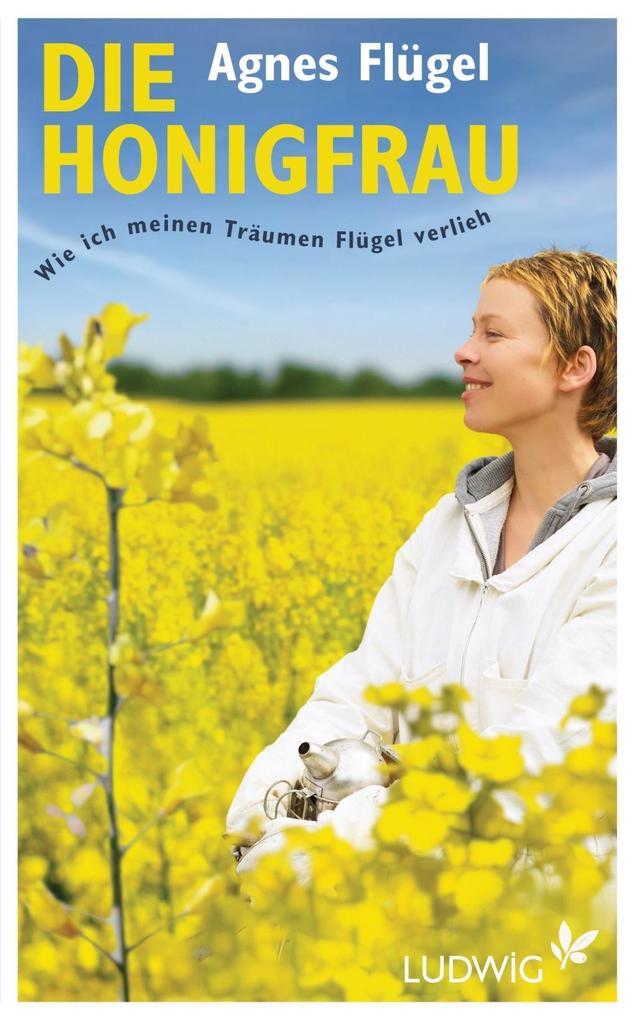 Die Honigfrau als Buch von Agnes Flügel
