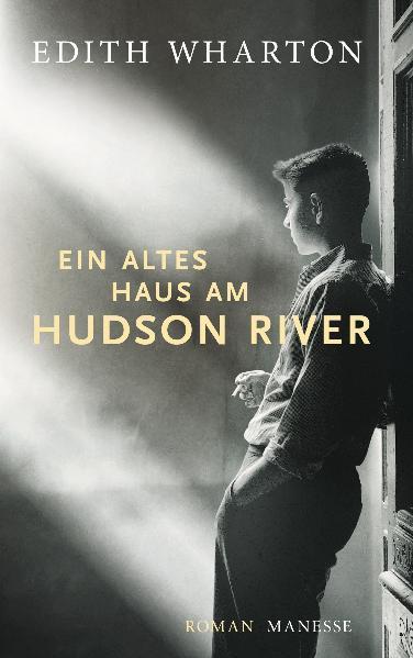 Ein altes Haus am Hudson River als Buch von Edith Wharton, Rüdiger Görner