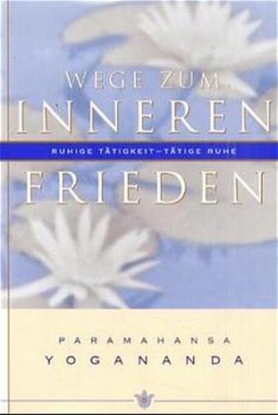Wege zum inneren Frieden als Buch