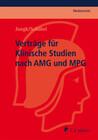 Verträge für Klinische Studien nach AMG und MPG