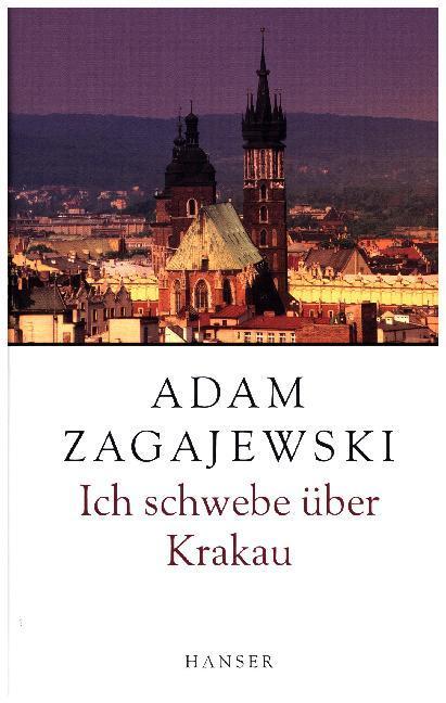 Ich schwebe über Krakau als Buch von Adam Zagajewski