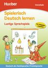 Spielerisch Deutsch lernen. Lustige Sprachspiele