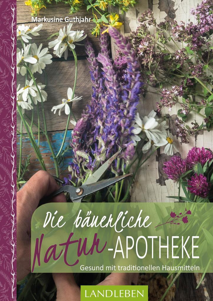 Die bäuerliche Naturapotheke als eBook