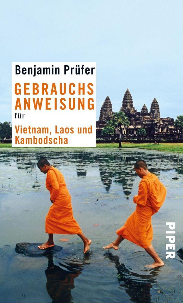 Gebrauchsanweisung für Vietnam, Laos und Kambotscha als Taschenbuch
