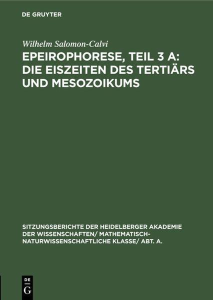 Epeirophorese, Teil 3 A: Die Eiszeiten des Tertiärs und Mesozoikums als Buch (gebunden)