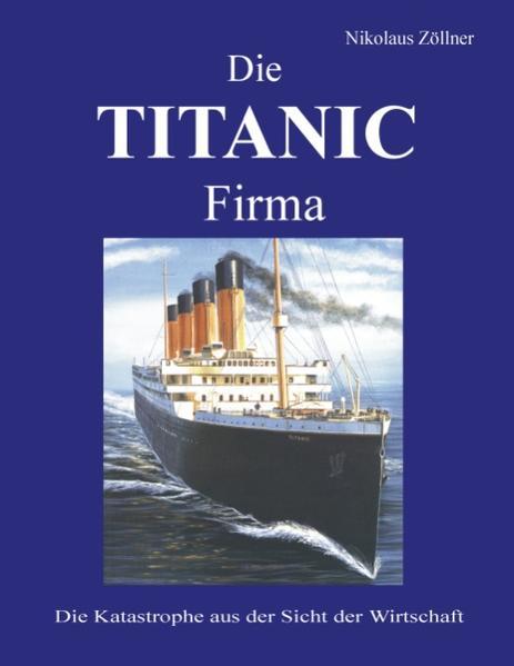 Die TITANIC Firma als Buch von Nikolaus Zöllner