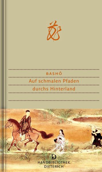 Auf schmalen Pfaden durchs Hinterland als Buch von Matsuo Basho, Géza S Dombrady, E May