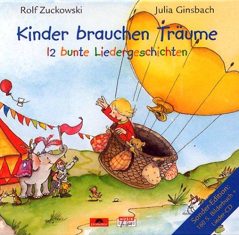 Kinder Brauchen Träume-12 Bunte Liedergeschichten als Buch
