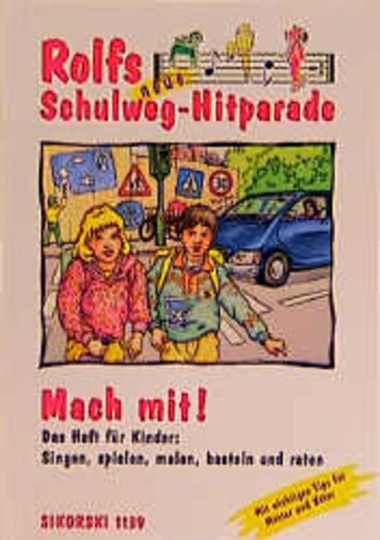 Rolfs neue Schulweg-Hitparade. Mach mit! als Buch