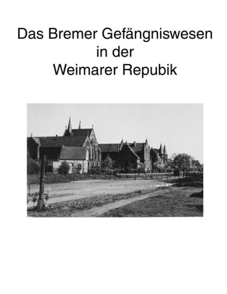 Zur Geschichte des Bremer Gefängniswesens, Band II als Buch